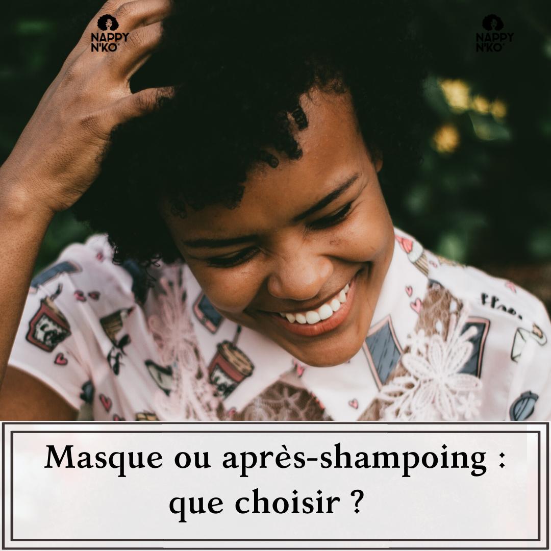 La différence entre un masque, un après-shampoing ou un leave in pour les cheveux crépus, bouclés, frisés, ondulés et crépus