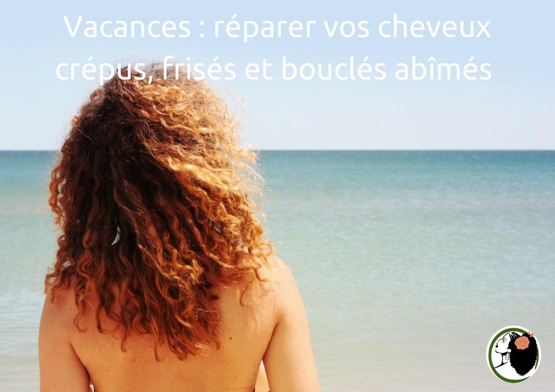 Vacances : réparer vos cheveux crépus, frisés et bouclés