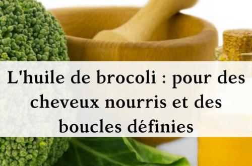 Huile de brocoli pour des cheveux nourris et des boucles définies