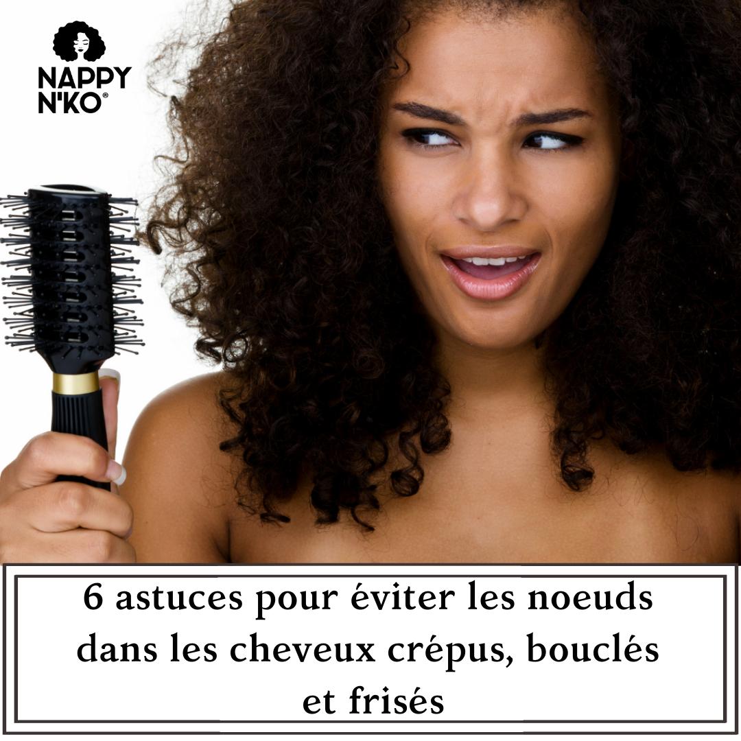 6 astuces pour éviter les noeuds dans les cheveux crépus, bouclés et frisés