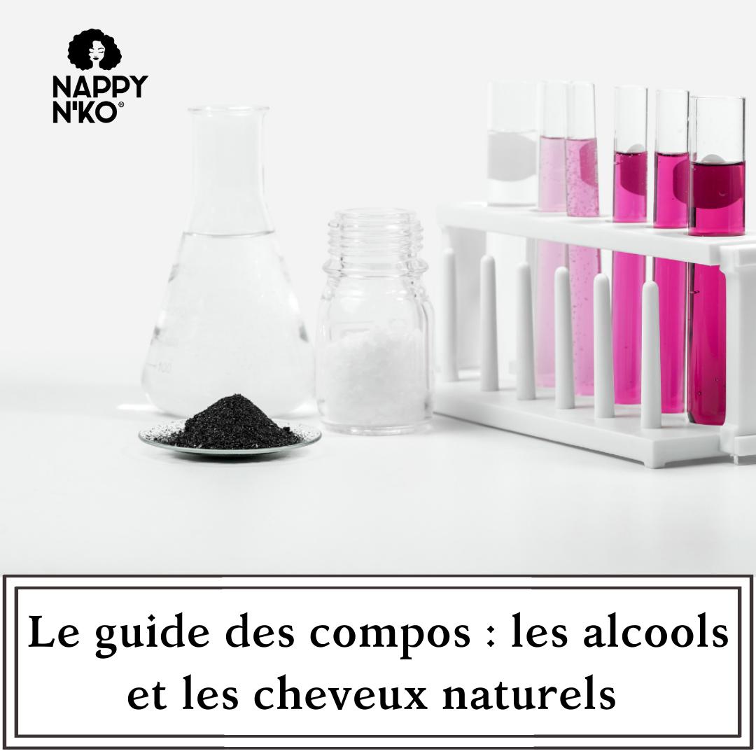 Le guide de compos : les alcools et les cheveux naturels