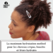 La maximum hydratation method pour les cheveux crépus, bouclés et frisés hydratés